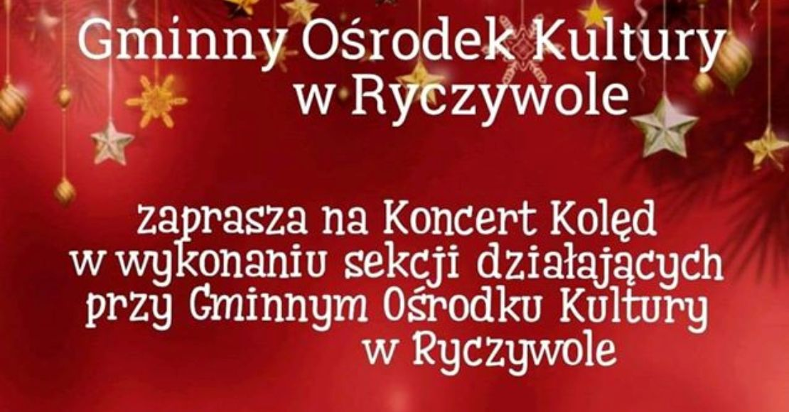 Dziś koncert kolęd w GOK w Ryczywole
